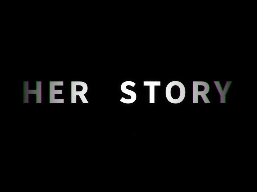 Her Story 01